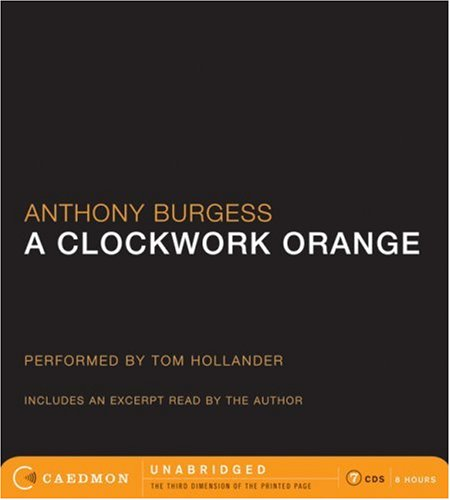 9780061170621: A Clockwork Orange Unabridged CD