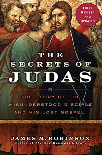 9780061170645: The Secrets of Judas: The Story of the Misunderstood Disciple and His Lost Gospel