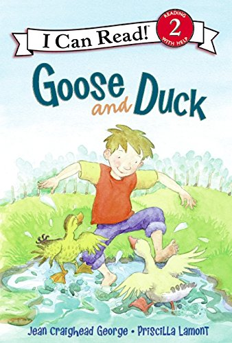 Goose and Duck (I Can Read Book 2): George, Jean Craighead
