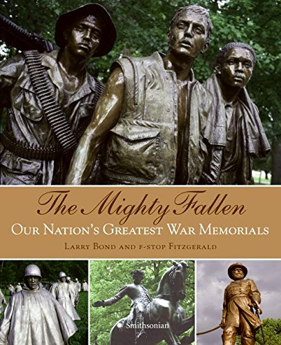 9780061170904: The Mighty Fallen: Our Nation's Greatest War Memorials