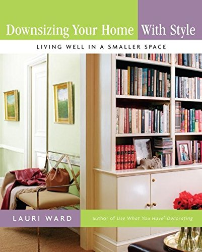 9780061170973: Downsizing Your Home with Style: Living Well In a Smaller Space