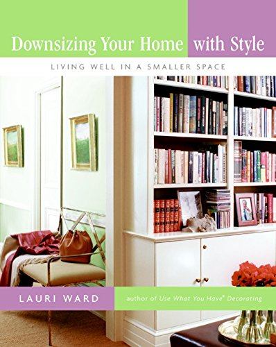 9780061170980: Downsizing Your Home with Style: Living Well in a Smaller Space