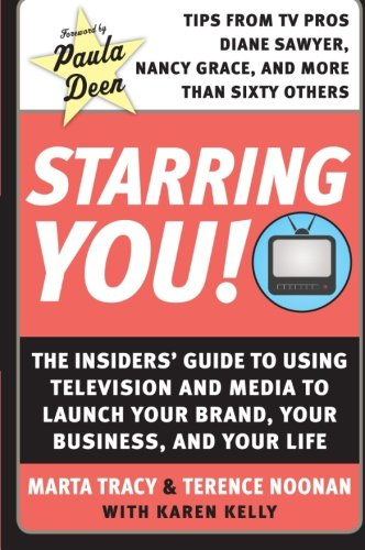 9780061171123: Starring You!: The Insiders' Guide to Using Television and Media to Launch Your Brand, Your Business, and Your Life