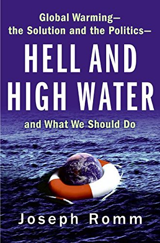 9780061172120: Hell and High Water: Global Warming--The Solution and the Politics--And What We Should Do