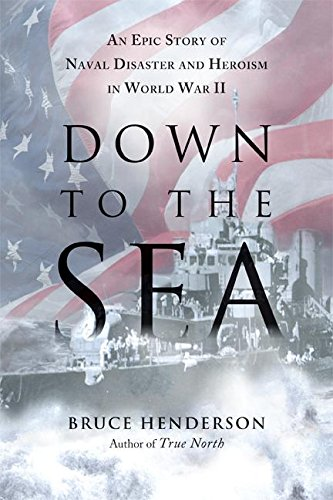 9780061173165: Down to the Sea: An Epic Story of Naval Disaster and Heroism in World War II