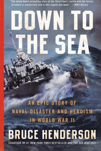 9780061173172: Down to the Sea: An Epic Story of Naval Disaster and Heroism in World War II