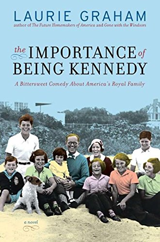 9780061173523: The Importance of Being Kennedy: A Novel