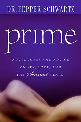 9780061173585: Prime: Adventures and Advice on Sex, Love, and the Sensual Years