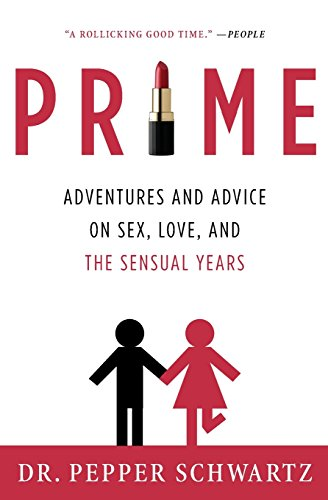 9780061173592: Prime: Adventures and Advice on Sex, Love, and the Sensual Years