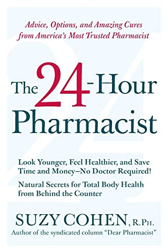 9780061173608: The 24-Hour Pharmacist: Advice, Options, and Amazing Cures from America's Most Trusted Pharmacist