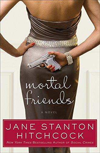 Mortal Friends: A Novel: Hitchcock, Jane Stanton