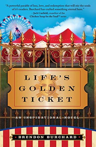 Life's Golden Ticket : An Inspirational Novel: Burchard, Brendon