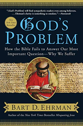 9780061173929: God's Problem: How the Bible Fails to Answer Our Most Important Question--Why We Suffer