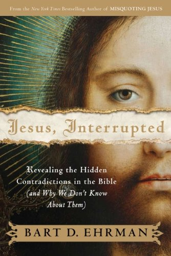 9780061173936: Jesus, Interrupted: Revealing the Hidden Contradictions in the Bible (And Why We Don't Know About Them)