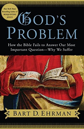 9780061173974: God's Problem: How the Bible Fails to Answer Our Most Important Question--Why We Suffer