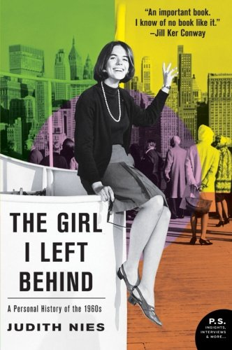 9780061176029: The Girl I Left Behind: A Personal History of the 1960s