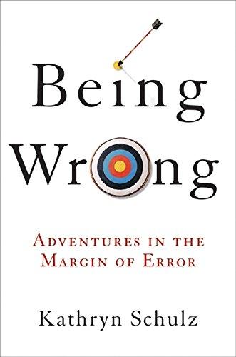 9780061176043: Being Wrong: Adventures in the Margin of Error