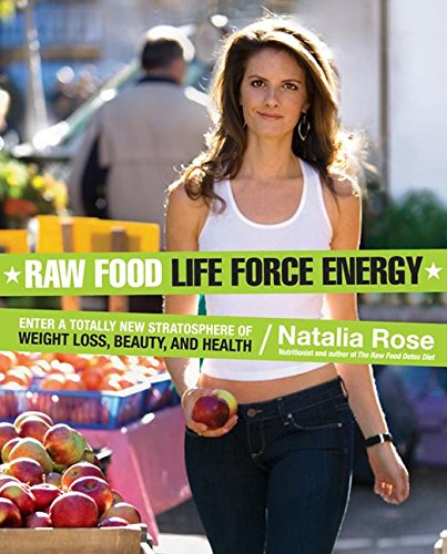 9780061176180: Raw Food Life Force Energy: Enter a Totally New Stratosphere of Weight Loss, Beauty, and Health