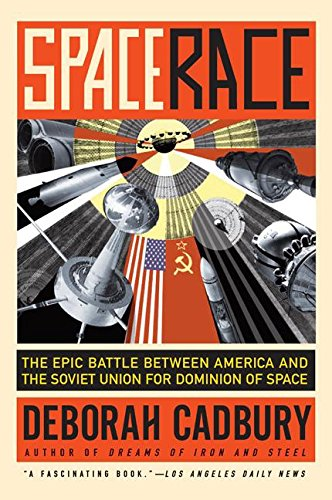 Space Race: The Epic Battle Between America and the Soviet Union for Dominion of Space (9780061176289) by Cadbury, Deborah