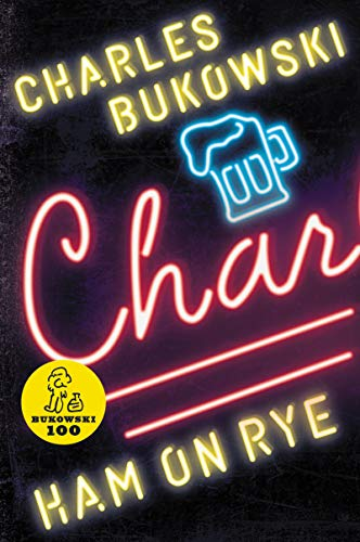 Ham on Rye: A Novel: Bukowski, Charles