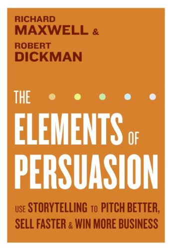 9780061179037: The Elements of Persuasion: Use Storytelling Techniques to Pitch Better, Sell Faster, and Win More Business