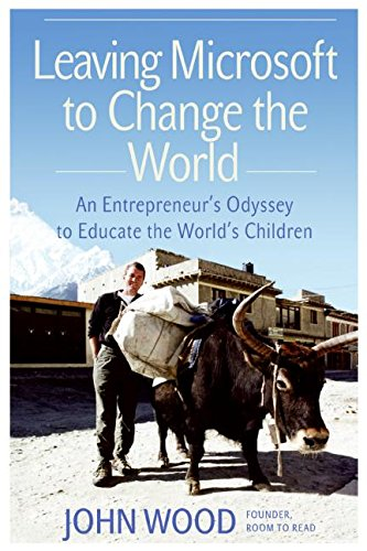 9780061179068: Leaving Microsoft to Change the World: An Entrepreneur's Odyssey to Educate the World's Children