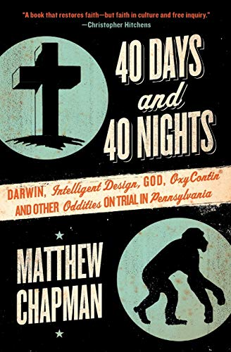 9780061179464: 40 Days and 40 Nights: Darwin, Intelligent Design, God, Oxycontin®, and Other Oddities on Trial in Pennsylvania