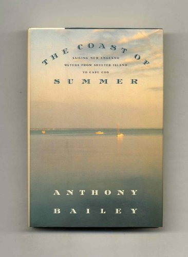 9780061180040: The Coast of Summer: Sailing New England Waters from Shelter Island to Cape Cod