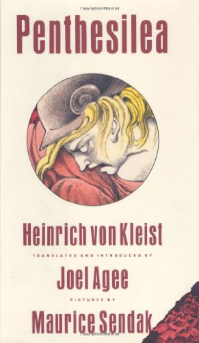 Penthesilea: Kleist, Heinrich Von, Translated and Introduced By Agee, Joel, Pictures By Sendak, ...