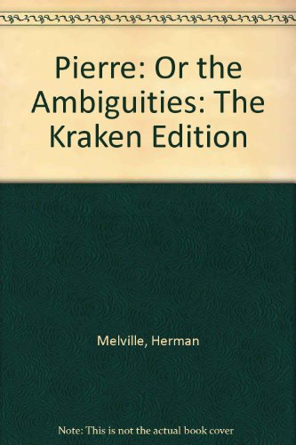 9780061180163: Pierre: Or the Ambiguities: The Kraken Edition