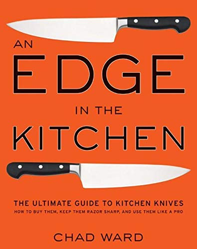 9780061188480: An Edge in the Kitchen: The Ultimate Guide to Kitchen Knives -- How to Buy Them, Keep Them Razor Sharp, and Use Them Like a Pro