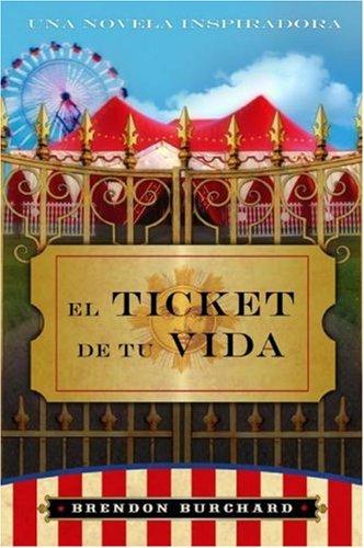 9780061189135: El Ticket de Tu Vida
