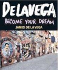 9780061189234: de La Vega: Become Your Dream