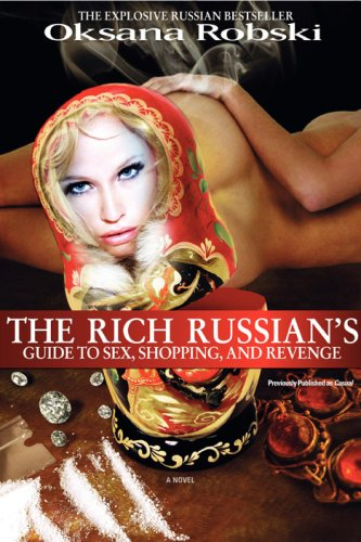 9780061189371: The Rich Russians Guide to Sex, Shopping and Revenge: A Novel