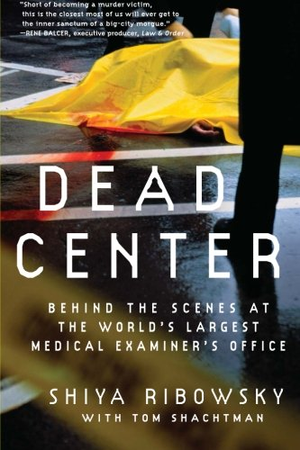9780061189401: Dead Center: Behind the Scenes of the World's Largest Medical Investigator's Office