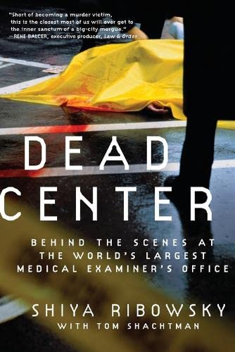 9780061189401: Dead Center: Behind the Scenes at the World's Largest Medical Examiner's Office