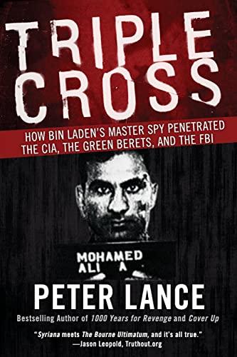 Triple Cross: How bin Laden's Master Spy: Peter Lance