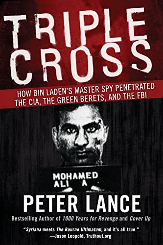 9780061189418: Triple Cross: How bin Laden's Master Spy Penetrated the CIA, the Green Berets, and the FBI