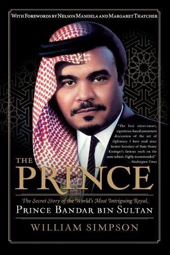 Prince: The Secret Story of the Most Intriguing Saudi Royal - Prince Bandar Bin Sultan (Paperback):...