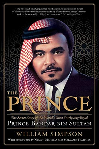 9780061189425: The Prince: The Secret Story of the World's Most Intriguing Royal, Prince Bandar bin Sultan