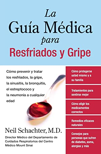 9780061189555: La Guia Medica para Resfriados y Gripe: Como prevenir y tratar los resfriados, la gripe, la sinusitis, la bronquitis, el estreptococo y la pulmonia a cualquier edad (Spanish Edition)