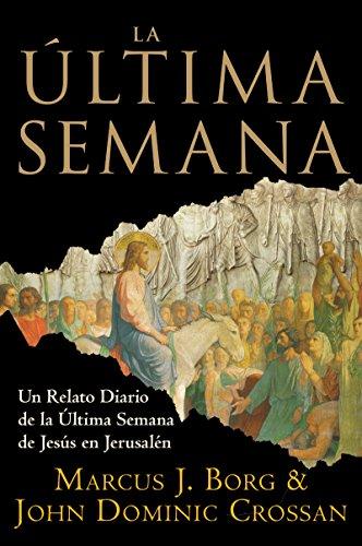 9780061189579: La Ultima Semana: Un Relato Diario de la Ultima Semana de Jesus en Jerusalen (Spanish Edition)