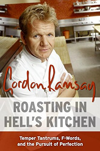 9780061191756: Roasting in Hell's Kitchen: Temper Tantrums, F Words, and the Pursuit of Perfection