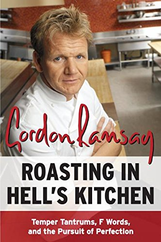 9780061191985: Roasting in Hell's Kitchen: Temper Tantrums, F Words, and the Pursuit of Perfection