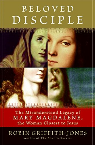 Beloved Disciple: The Misunderstood Legacy of Mary: Robin Griffith-Jones