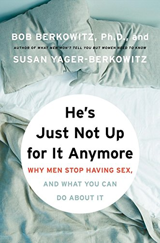 9780061192036: He's Just Not Up for It Anymore: Why Men Stop Having Sex, and What You Can Do About It