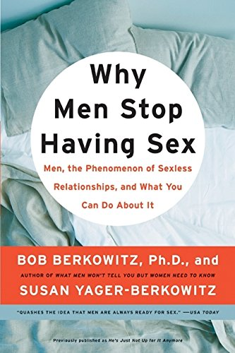 9780061192043: Why Men Stop Having Sex: Men, the Phenomenon of Sexless Relationships, and What You Can Do About It