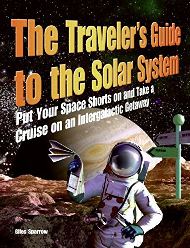 9780061198298: The Traveler's Guide to the Solar System: Put Your Space Shorts on and Take a Cruise on an Intergalactic Getaway