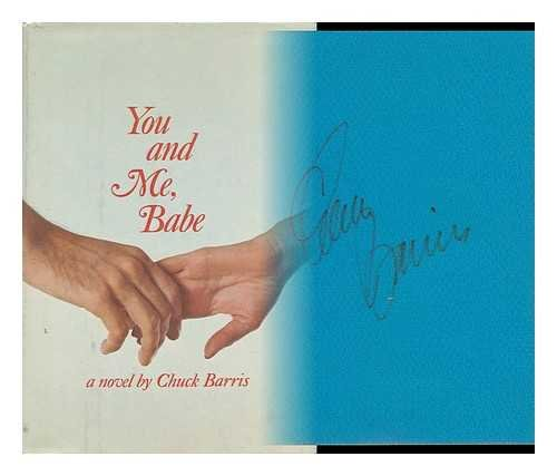 You and Me, Babe (Signed): Barris, Chuck