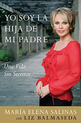 9780061205675: Yo Soy la Hija de Mi Padre: Una Vida Sin Secretos (Spanish Edition)